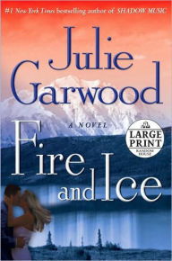 Fire and Ice - Julie Garwood
