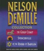 Nelson DeMille Collection: The Gold Coast, Spencerville, and by the Rivers of Babylon