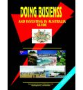 Doing Business and Investing in Australia Guide - Usa Ibp