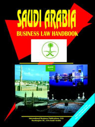 Saudi Arabia Business Law Handbook - Usa Ibp