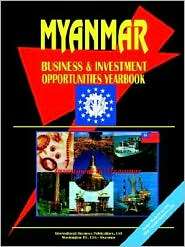 Myanmar Business & Investment Opportunities Yearbook - Usa Ibp
