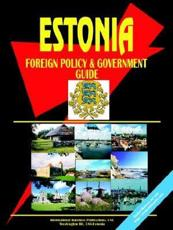 Estonia Foreign Policy and Government Guide - International Business Publications, USA