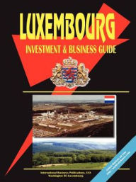 Luxembourg Investment & Business Guide - Usa Ibp Usa