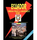 Ecuador Foreign Policy and Government Guide - Usa Ibp