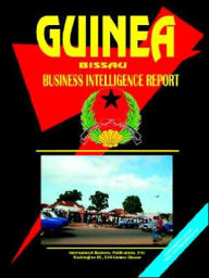 Guinea-Bissau Business Intelligence Report - Usa Ibp