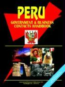 Peru Government and Business Contacts Handbook