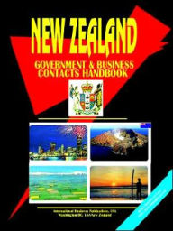 New Zealand Government And Business Contacts Handbook. - Usa Ibp