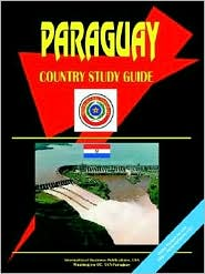 Paraguay Country Study Guide - Usa Ibp