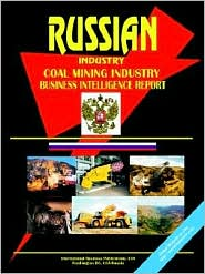 Russia Coal Mining Industry Business Intelligence Report - Usa Ibp
