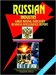 Russia Gold Mining Industry Business Intelligence Report - Usa Ibp