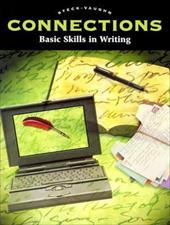 Steck-Vaughn Connections: Workbook Basic Skills in Writing - Steck-Vaughn Company