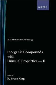 Inorganic Compounds with Unusual Properties II - R. Bruce King