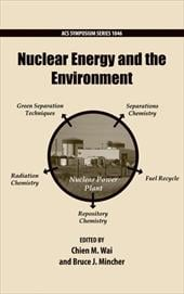 Nuclear Energy and the Environment - Wai, Chien M. / Mincher, Bruce J.