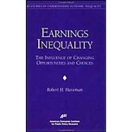 Earnings Inequality: The Influence of Changing Opportunities & Choices - Robert H. Haveman