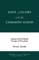 Love and Glory and the Common Good - Michael L. Palmer