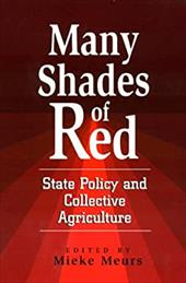 Many Shades of Red: State Policy and Collective Agriculture - Meurs, Mieke / Danilov, Victor / Deere, Carmen Diana