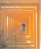 The 21st Century Office: Architecture and Design for the New Millennium