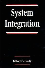 System Integration - Jeffrey O. Grady, Jeffrey Grady (Editor)