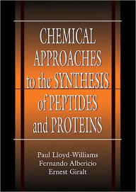 Chemical Approaches To The Synthesis Of Peptides And Proteins - Paul Lloyd-Williams