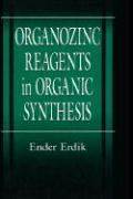 Organozinc Reagents in Organic Synthesis