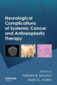 Neurological Complications of Systemic Cancer and Antineoplastic Therapy - Dr. Herbert B. Newton; Mark G. Malkin