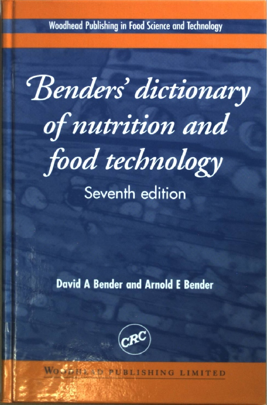 Benders' Dictionary of Nutrition and Food Technology.  7th edition; - Bender, Arnold E. and David A. Bender