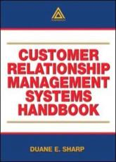 Customer Relationship Management Systems Handbook - Duane E. Sharp