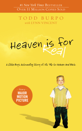 Heaven is for Real - A Little Boy's Astounding Story of His Trip to Heaven and Back - Burpo, Todd / Vincent, Lynn