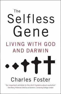 The Selfless Gene: Living with God and Darwin - Foster, Charles