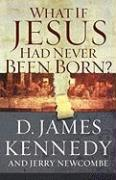 What If Jesus Had Never Been Born?: The Positive Impact of Christianity in History