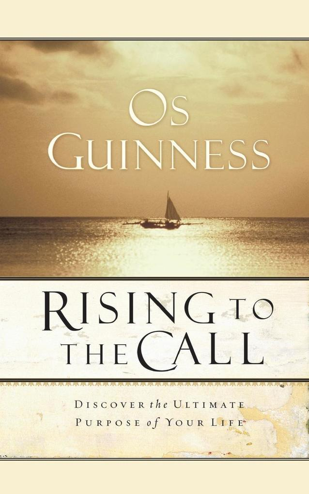 Rising to the Call als Taschenbuch von Os Guinness - Thomas Nelson Publishers
