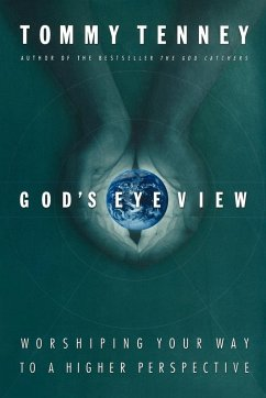 God's Eye View: Worshiping Your Way to a Higher Perspective - Tenney, Tommy