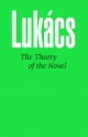The Theory of the Novel - Georg Lukacs; Anna Bostock