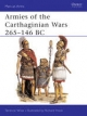 Armies of the Carthaginian Wars, 265-146 B.C. - Terence Wise