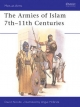 Armies of Islam, 7th-11th Centuries - David Nicolle