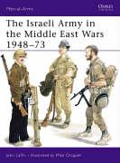The Israeli Army in the Middle East Wars 1948-73 (Men-at-Arms)