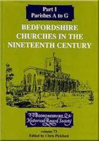 Bedfordshire Churches in the Nineteenth Century (Publications Bedfordshire Hist Rec Soc) (Pt.1)