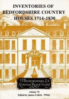 Inventories of Bedfordshire Country Houses 1714-1830 - Collett-White, James (ed.)