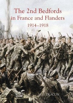The 2nd Bedfords in France and Flanders, 1914-1918 - Deacon, M.G.