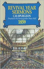 Revival Year Sermons: Preached in the Surrey Music Hall 1859 - Charles Haddon Spurgeon