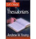 Let's Study 1 & 2 Thessalonians - Andrew W. Young