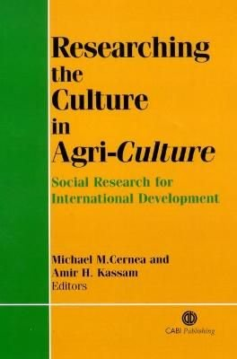 Researching the Culture in Agriculture - M.M. Cernea