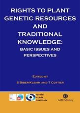 Rights to Plant Genetic Resources and Traditional Knowledge - Susette Biber-Klemm (editor), Susette Biber-Klemm (editor), Thomas Cottier (editor), Thomas Cottier (editor)