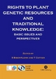 Rights to Plant Genetic Resources and Traditional Knowledge - S. Biber-Klemm; T. Cottier