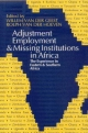 Adjustment, Employment and Missing Institutions in Africa - Willem Van Der Geest; Rolph Hoeven