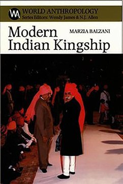Modern Indian Kingship: Tradition, Legitimacy and Power in Jodhpur - Balzani, Marzia