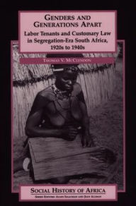 Genders and Generations Apart: Labor Tenants and Customary Law in Segregation Era South Africa, 1920s to 1940s - Thomas V. McClendon