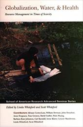Globalization, Water and Health: Resource Management in Times of Scarcity - Whiteford, Linda M. / Whiteford, Scott
