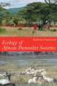 Ecology of African Pastoralist Societies - Katherine Homewood