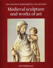 Medieval Sculpture and Works of Art - Sammlung Thyssen-Bornemisza, Paul Williamson